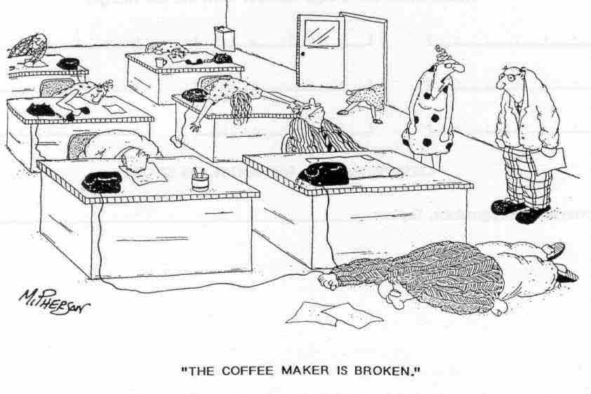 Coffee jokes The Coffee maker is broken funny picture office