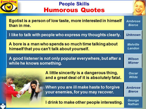 People Skills humorous quotes, emfographics - egotist, bore, drinking, listening, sincerity, communicatiuon, conversation - Fun4Biz