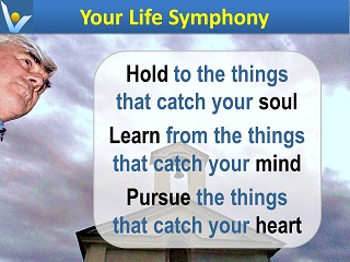 Vadim Kotelnikov quotes Life Symphony Hold to the things that catch your soul learn mind pursue heart
