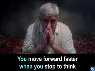 Vadim Kotelnikov holistic thinking quotes You move forward faster when you stop to think