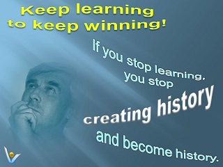 Learing quotes: Keep learning to keep growing. If you stop learning you stop creating history and become history.  Vadim Kotelniko