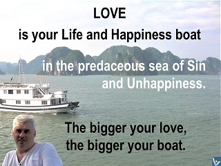 Love is your life and happiness boat Vadim Kotelnikov quote What is love