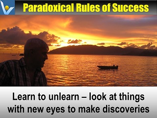 Vadim Kotelnikov advice Learn to unlearn look at things with new eyes Paradoxical rules of Success quotes