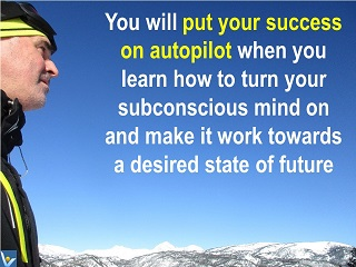 Put Your Success on Autopilot, subconscjous ideation, vision, burning desire Vadim Kotelnikov quotes