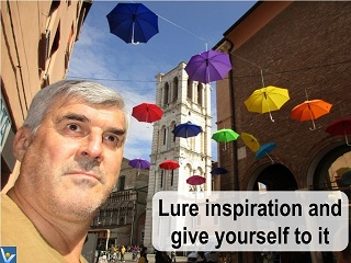 INspiration advice Lure inspiration and give yourself to it Vadim Kotelnikov